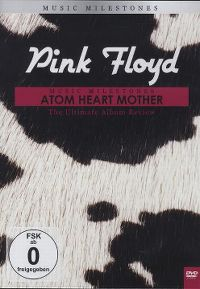 Cover Pink Floyd - Music Milestones - Atom Heart Mother - The Ultimate Album Review [DVD]